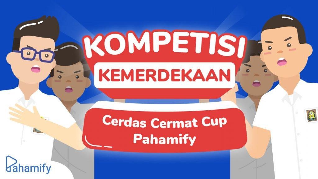 Kompetisi Kemerdekaan Cerdas Cermat Cup Pahamify